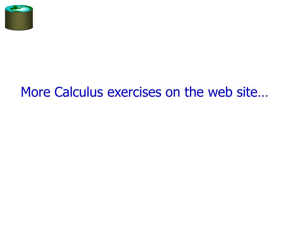 More Calculus exercises on the web site…