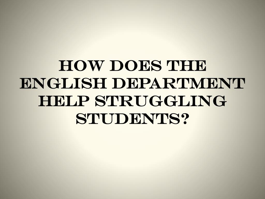 How does the english department help struggling students?