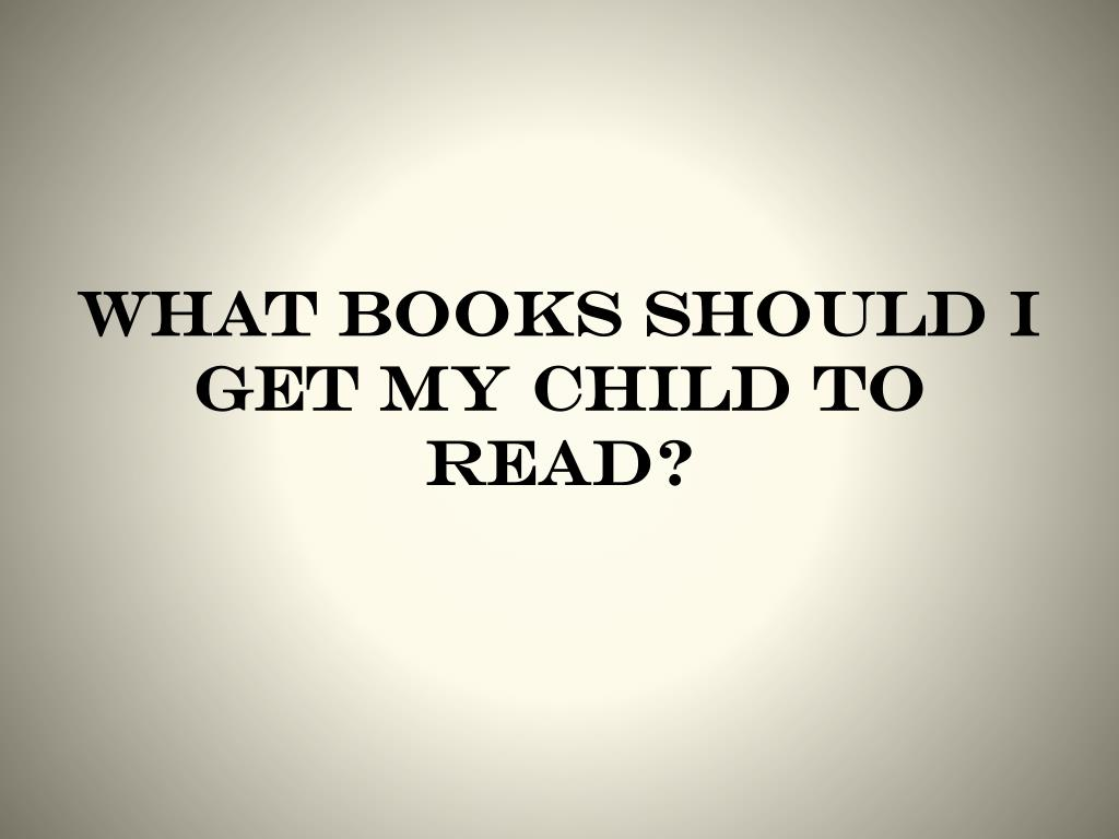 What books should I get my child to read?