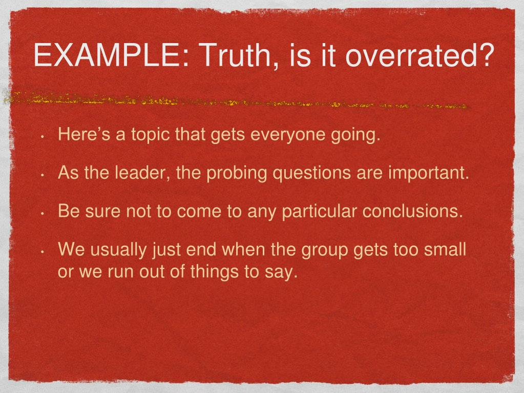 EXAMPLE: Truth, is it overrated?