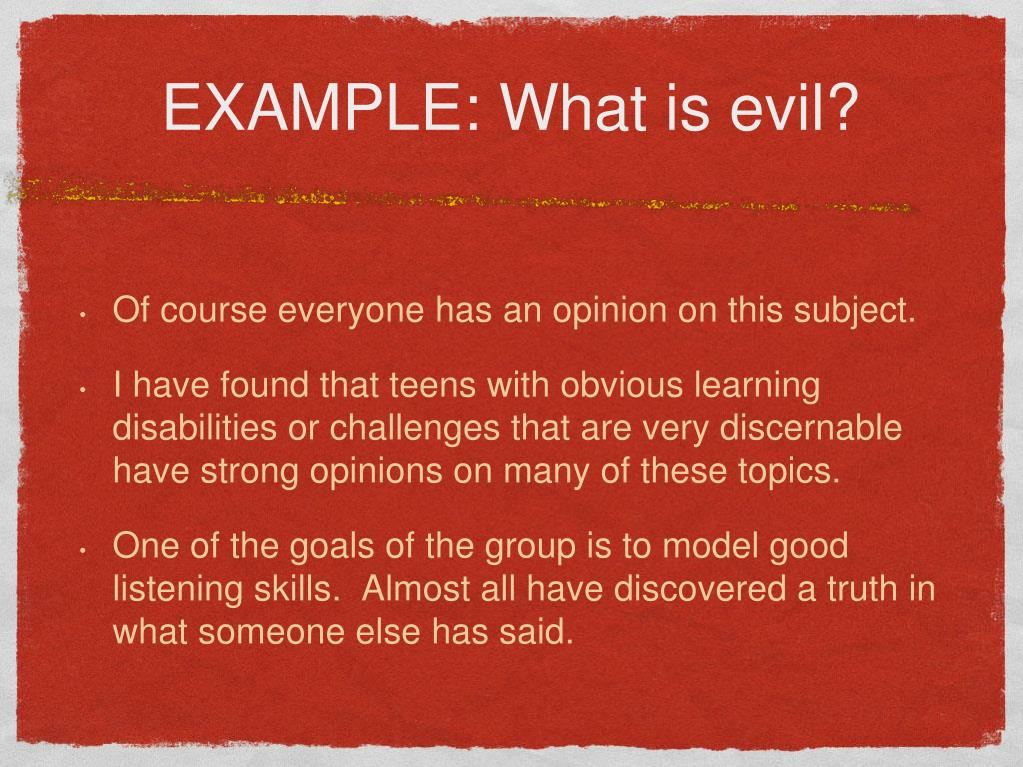 EXAMPLE: What is evil?