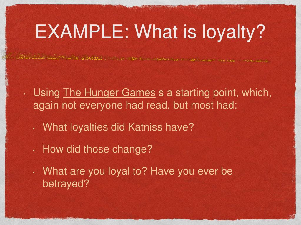 EXAMPLE: What is loyalty?