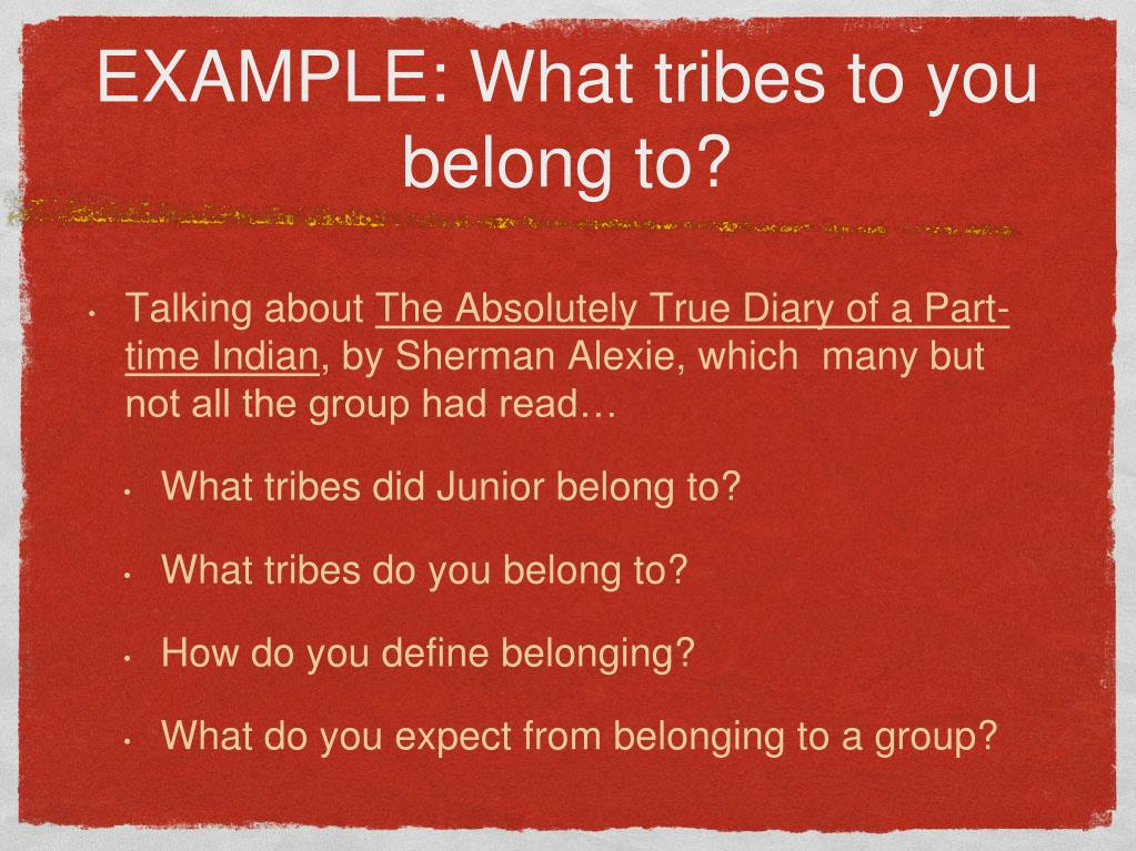 EXAMPLE: What tribes to you belong to?