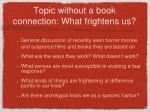 topic without a book connection what frightens us