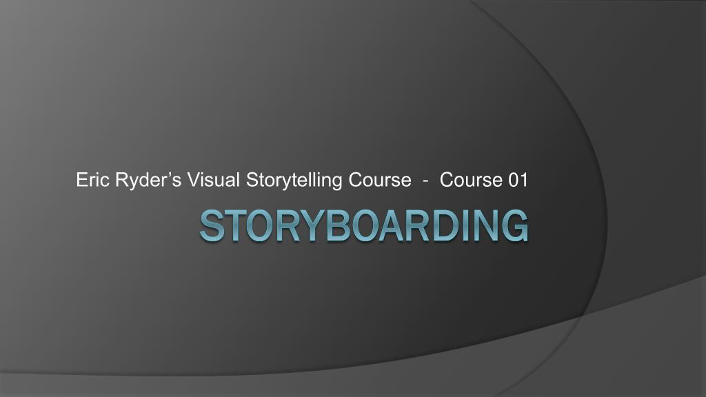 Eric Ryder's Visual Storytelling Course  -  Course 01