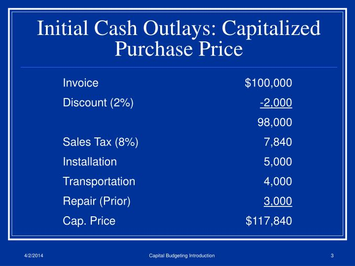 Initial cash outlays capitalized purchase price