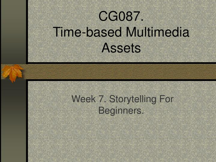 Cg087 time based multimedia assets