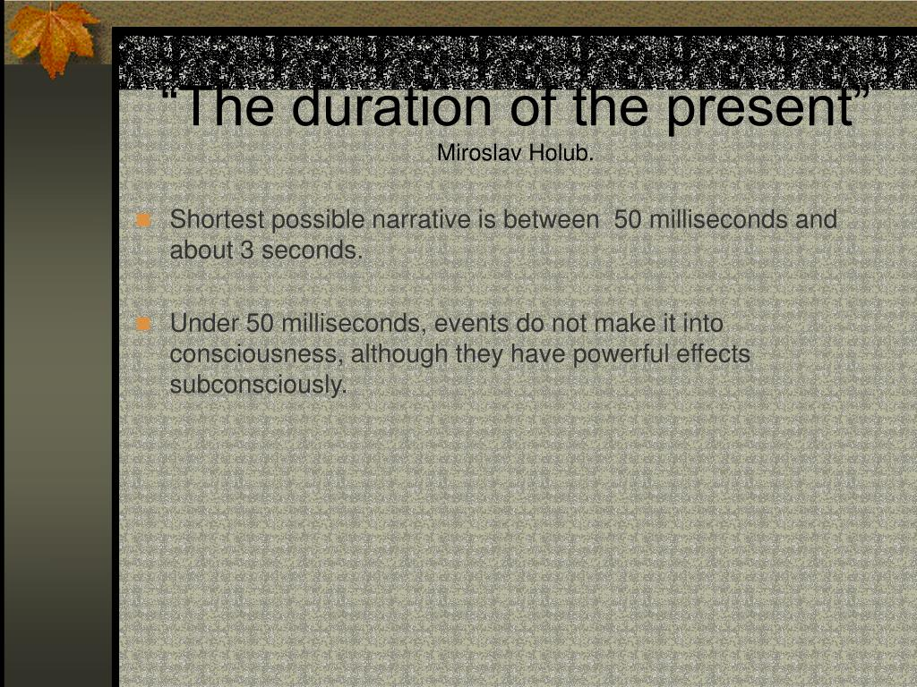 """The duration of the present"""