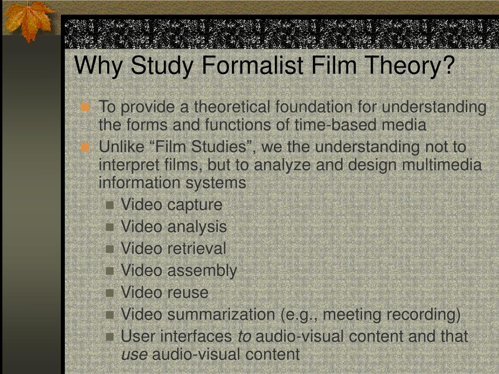 Why Study Formalist Film Theory?