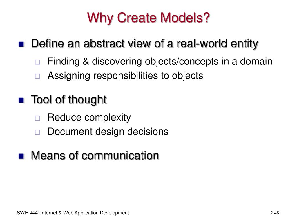Why Create Models?