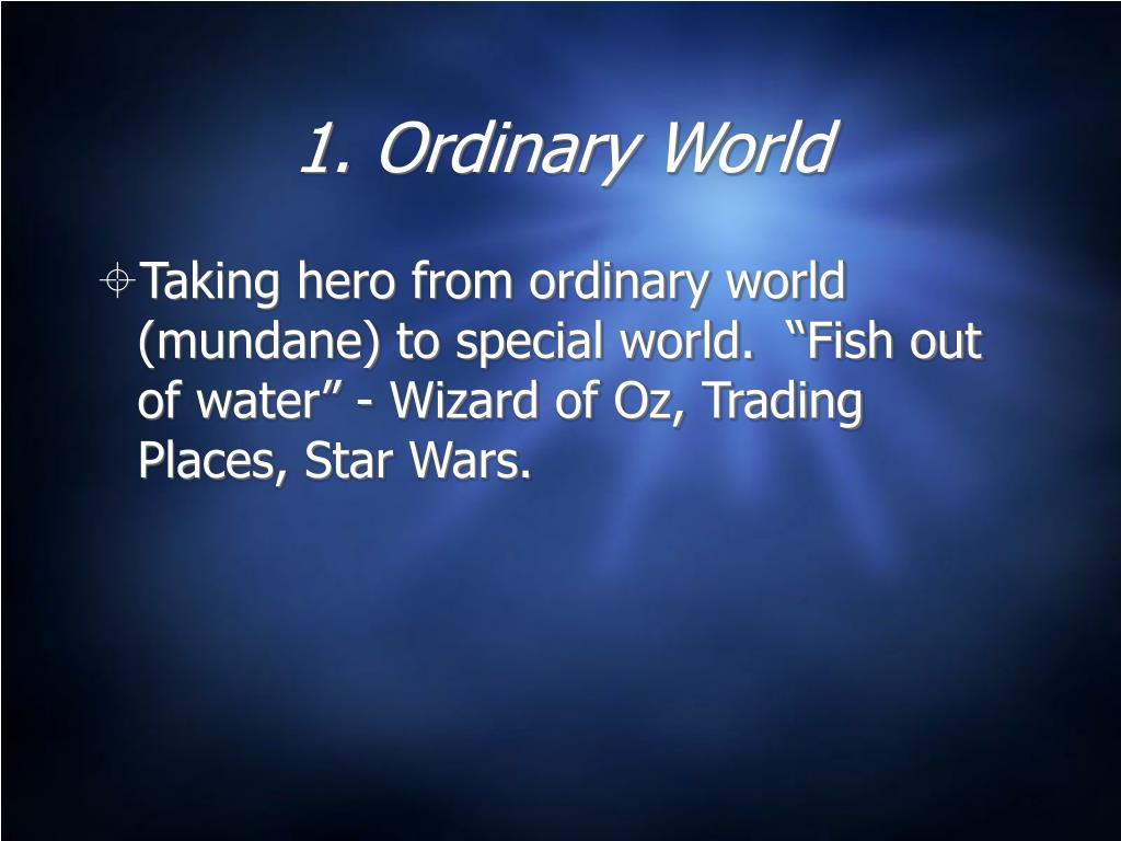 1. Ordinary World