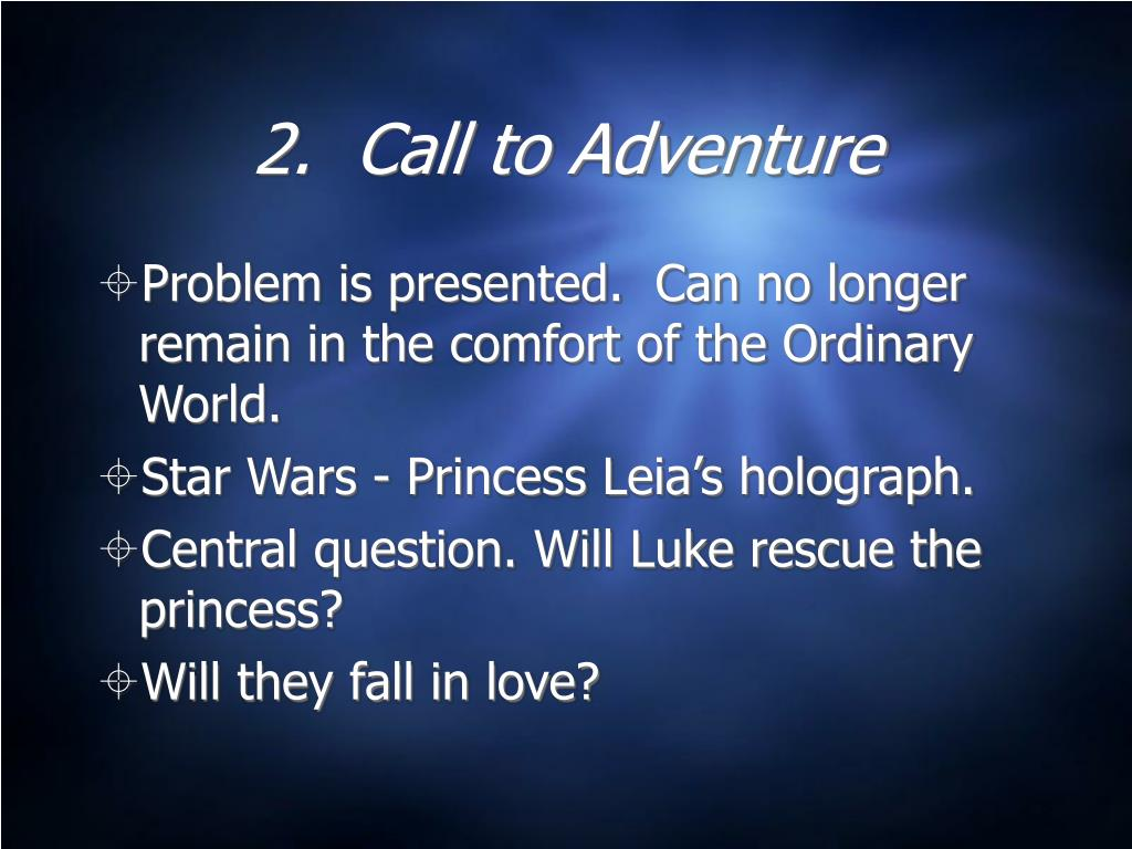 2.  Call to Adventure