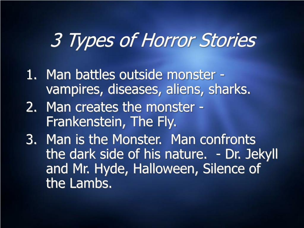 3 Types of Horror Stories