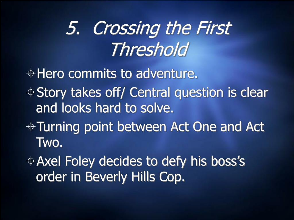 5.  Crossing the First Threshold
