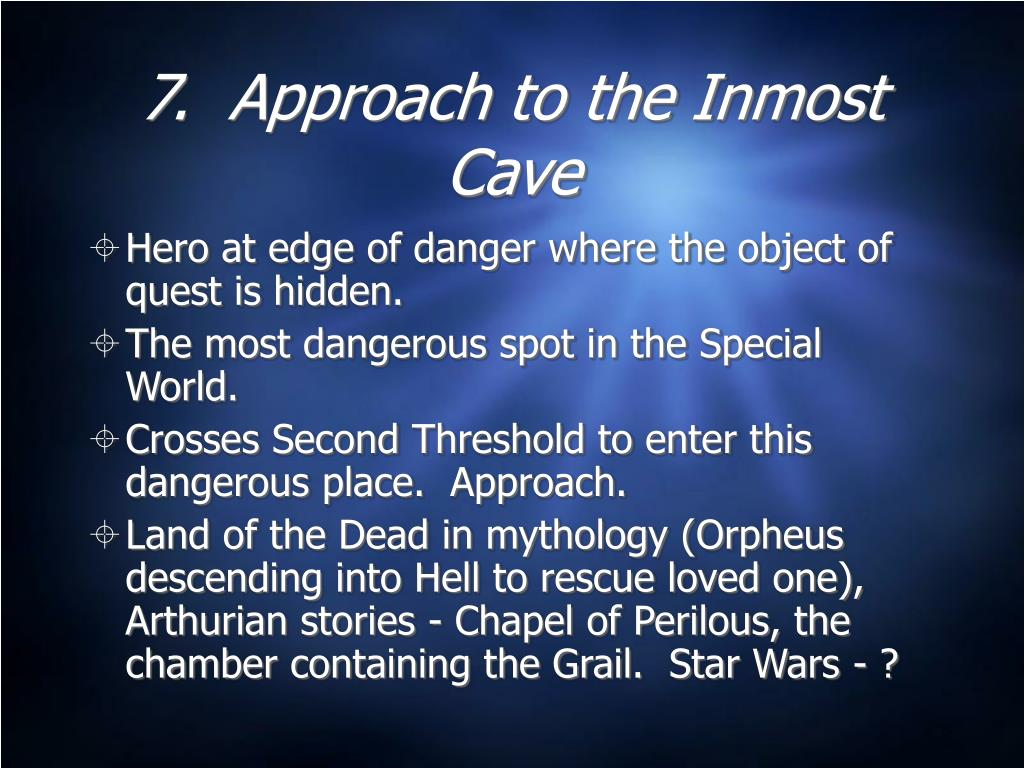 7.  Approach to the Inmost Cave