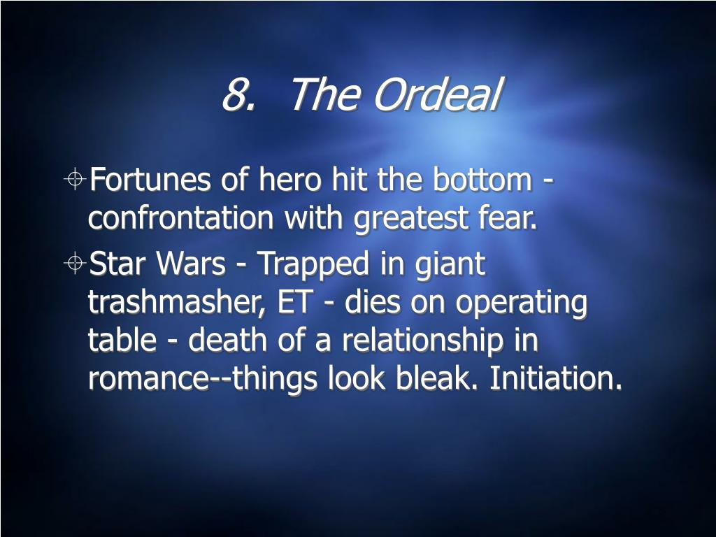 8.  The Ordeal