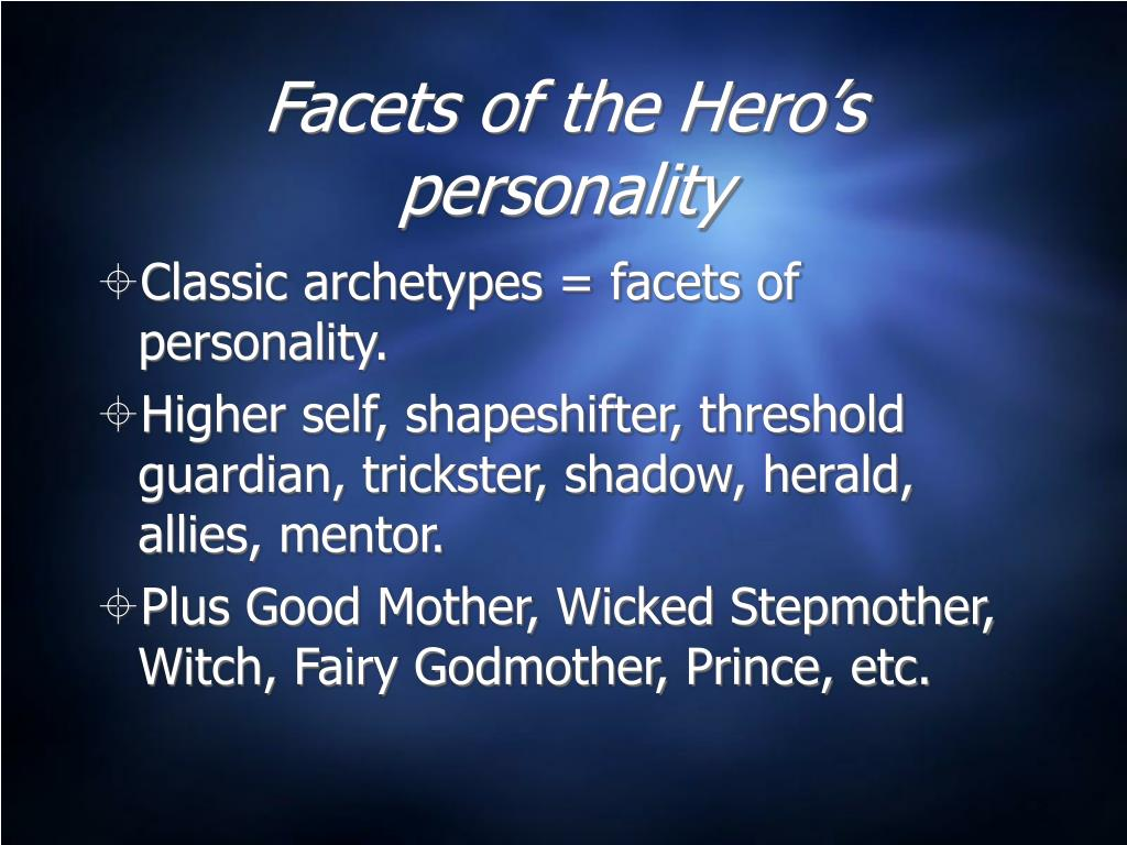Facets of the Hero's personality