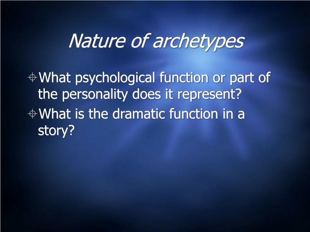 Nature of archetypes