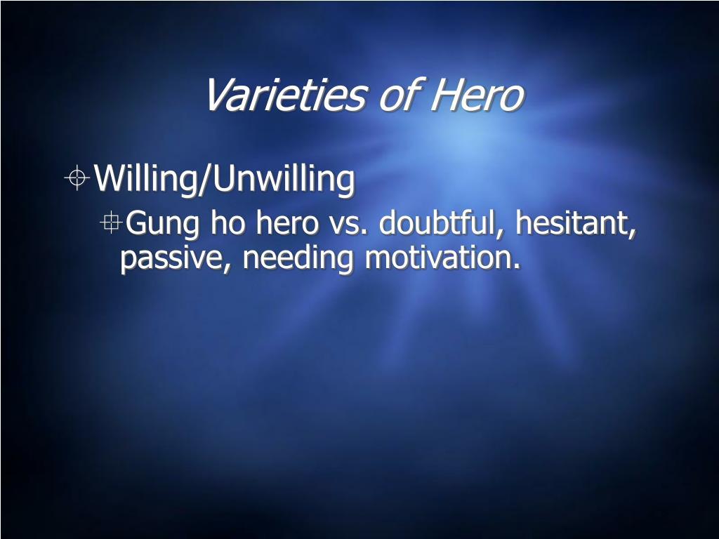 Varieties of Hero