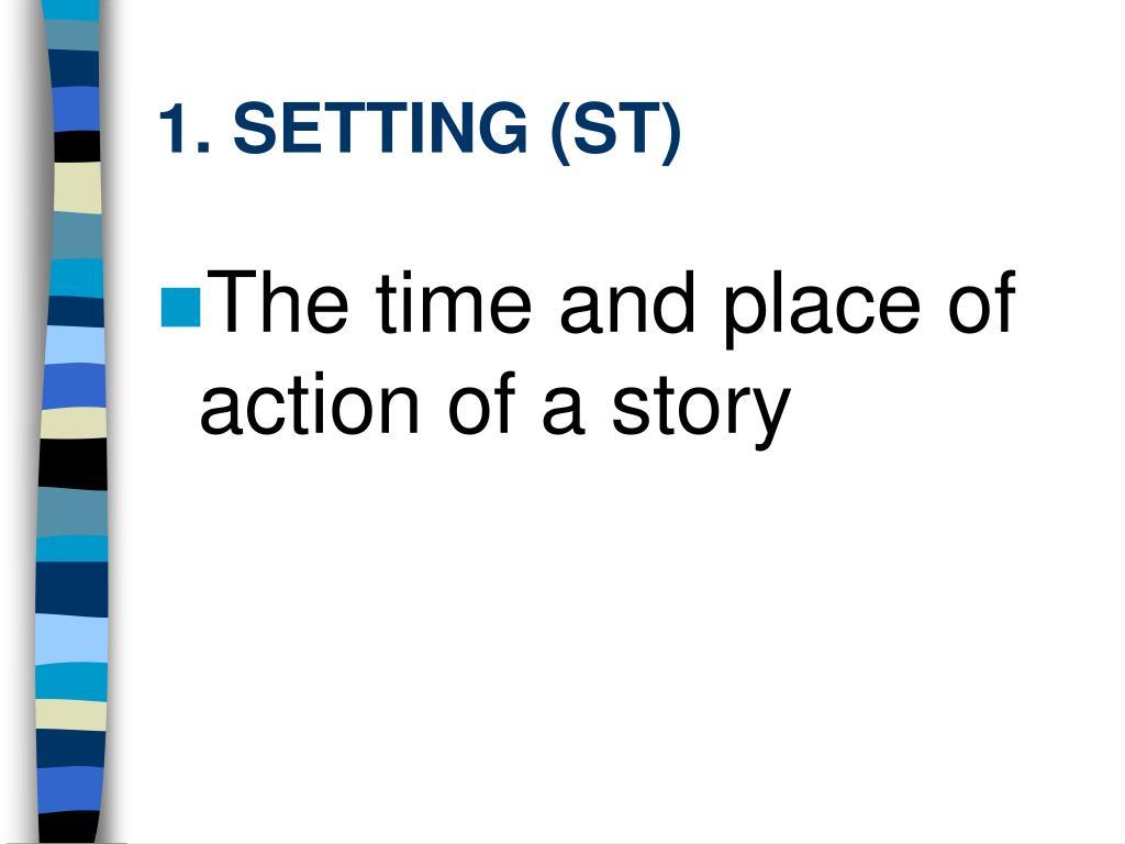 1. SETTING (ST)