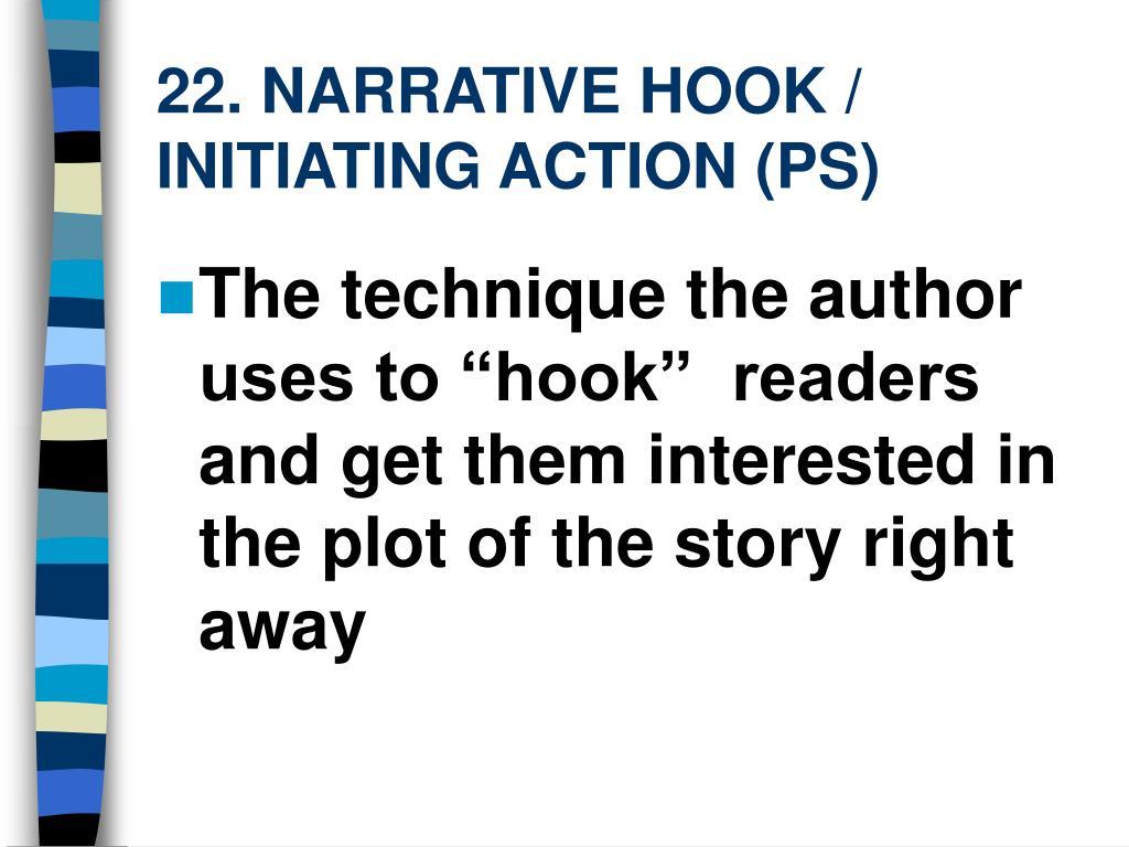 22. NARRATIVE HOOK / INITIATING ACTION (PS)
