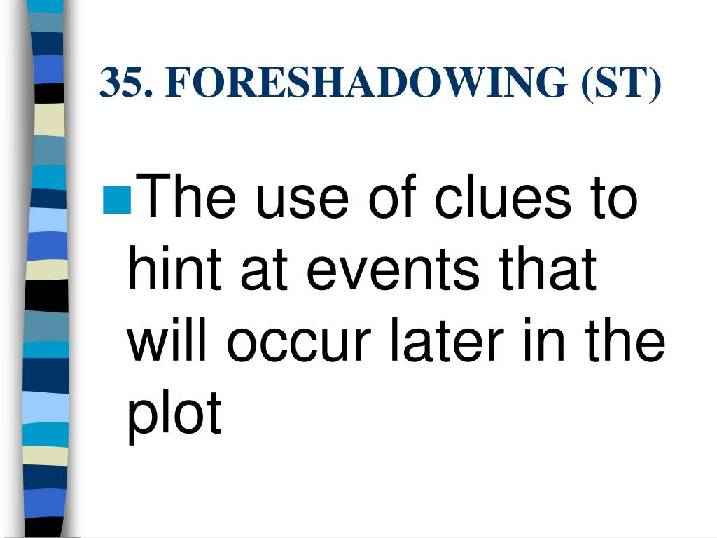 35. FORESHADOWING (ST)