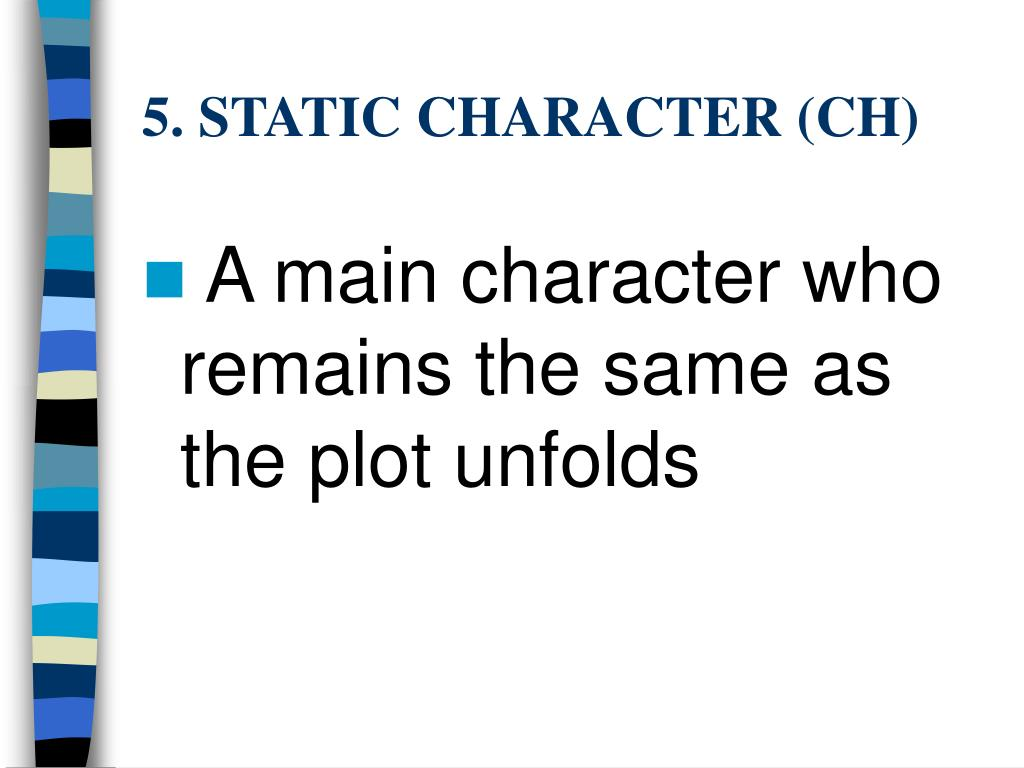 5. STATIC CHARACTER (CH)