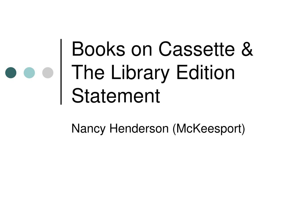 Books on Cassette & The Library Edition Statement