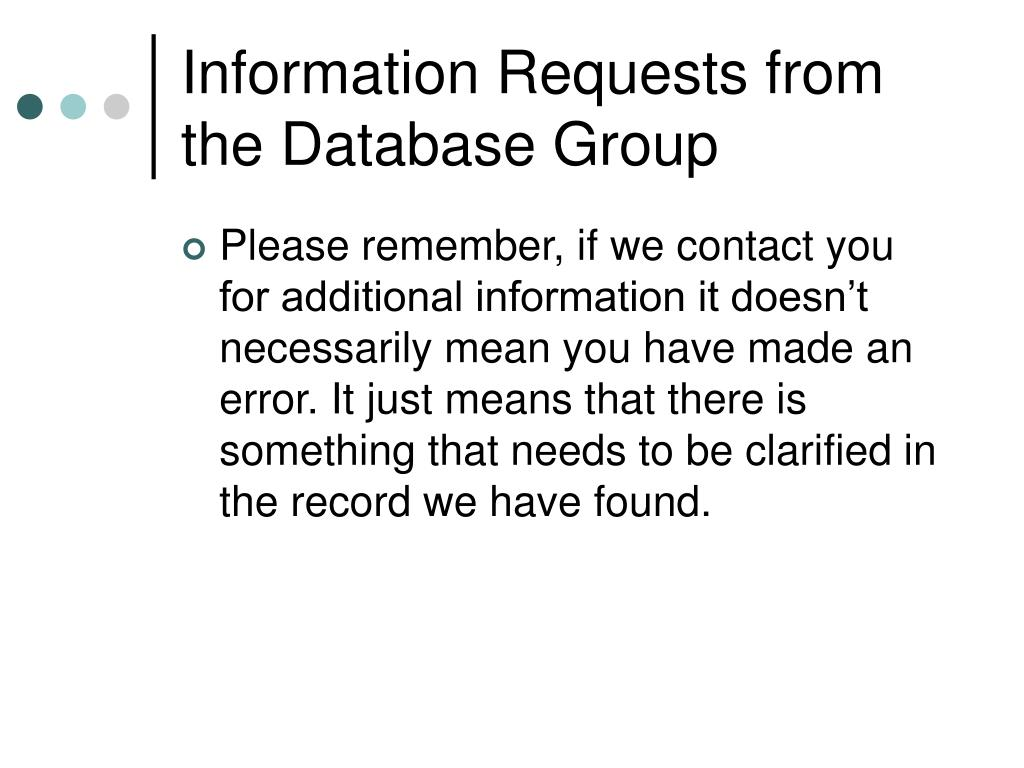 Information Requests from the Database Group