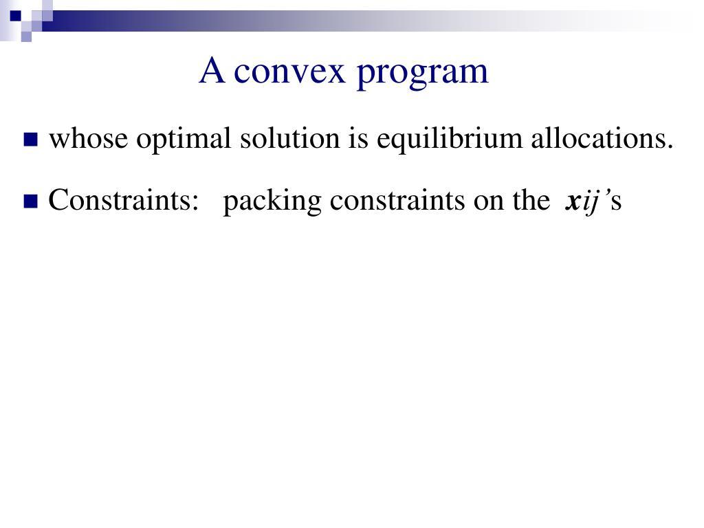 A convex program