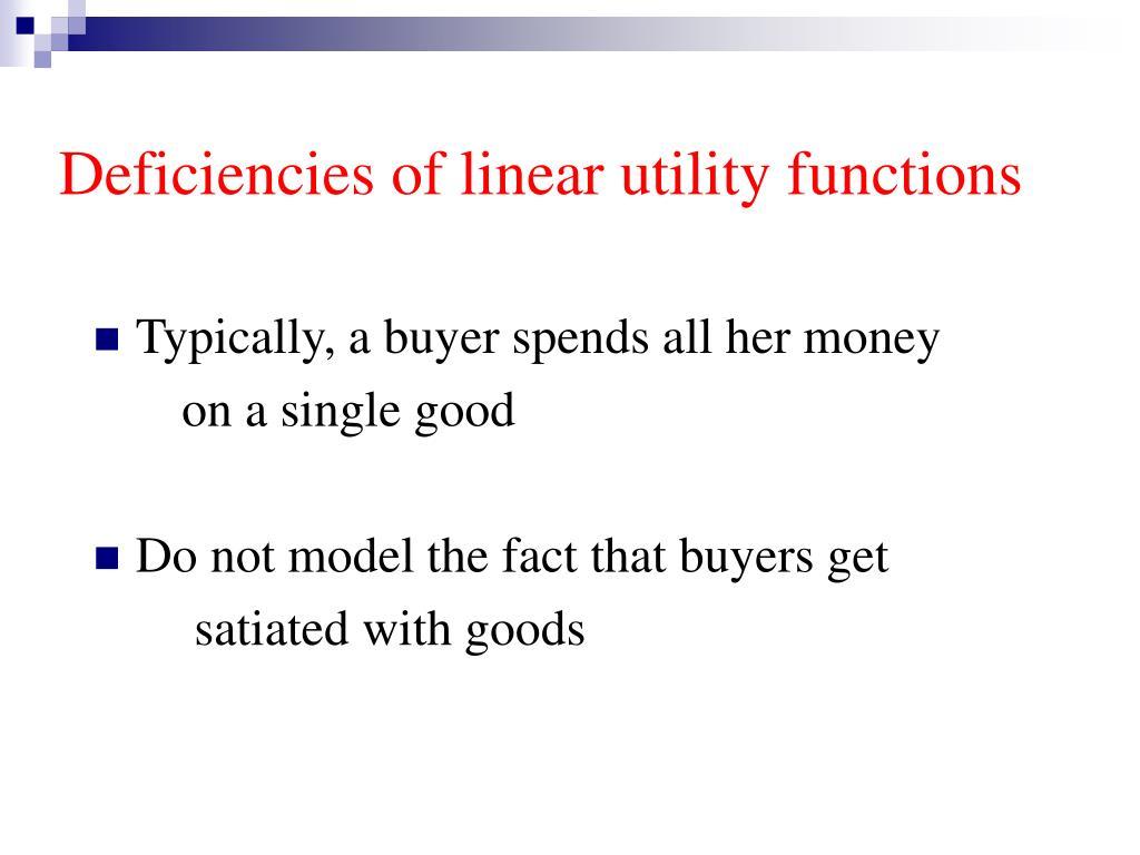 Deficiencies of linear utility functions