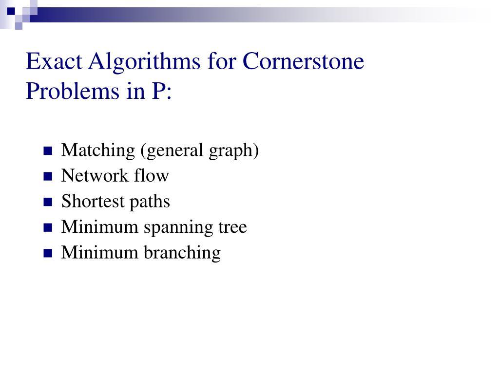 Exact Algorithms for Cornerstone                    Problems in P: