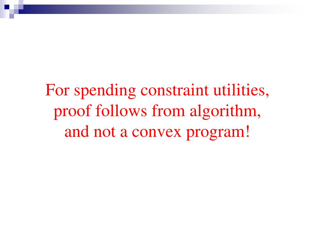 For spending constraint utilities,