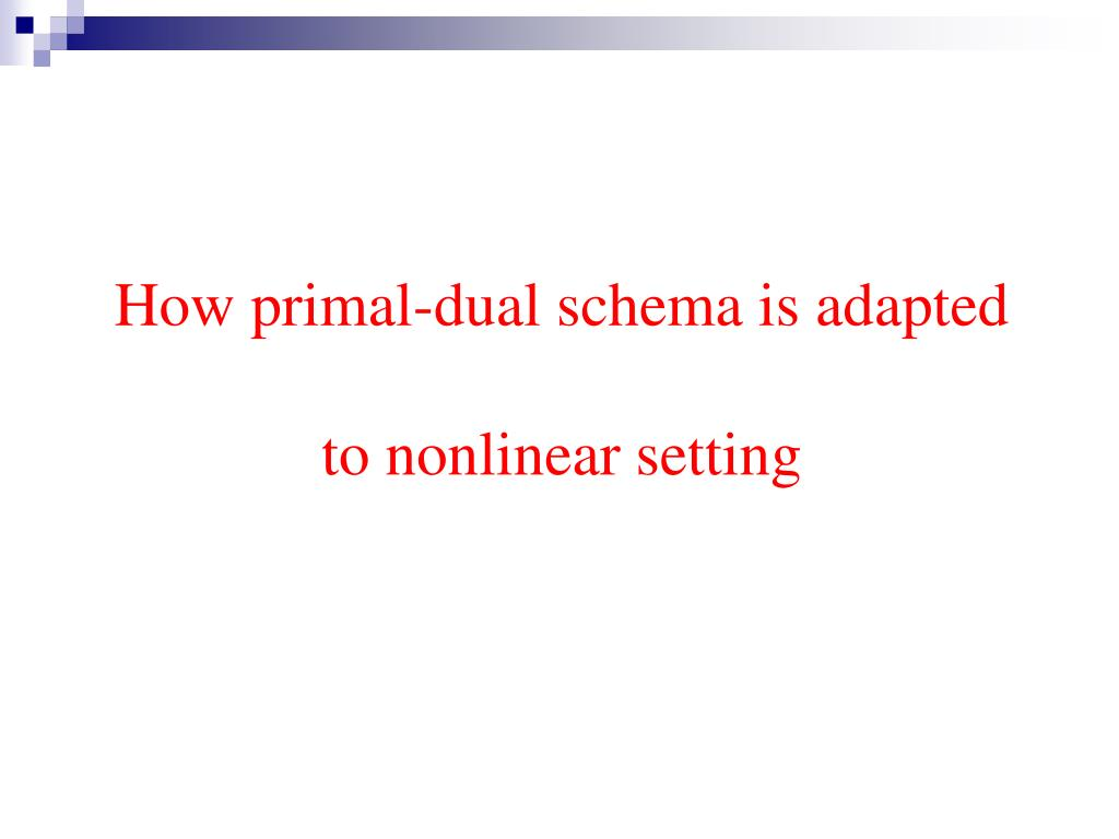 How primal-dual schema is adapted