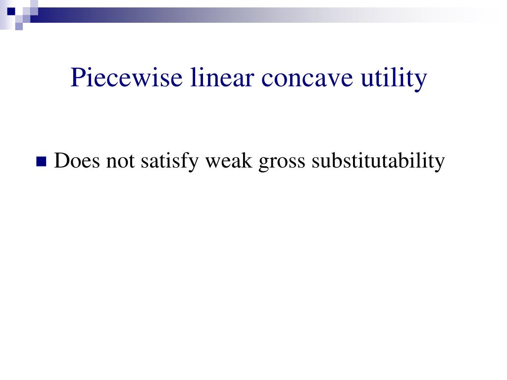 Piecewise linear concave utility