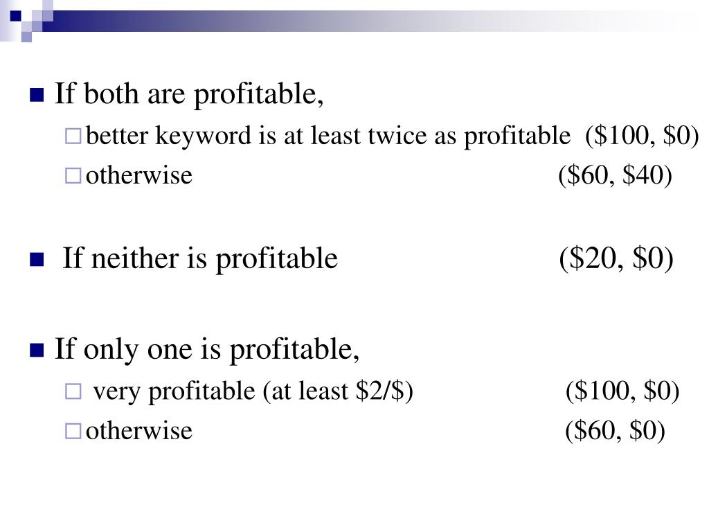 If both are profitable,