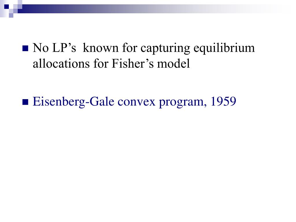 No LP's  known for capturing equilibrium allocations for Fisher's model