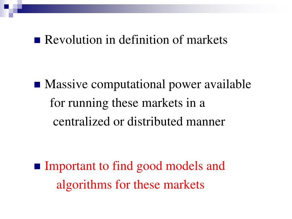 Revolution in definition of markets