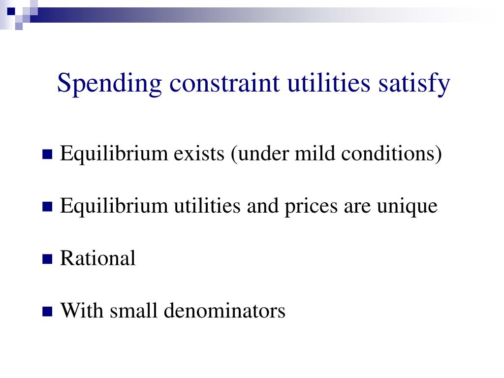 Spending constraint utilities satisfy