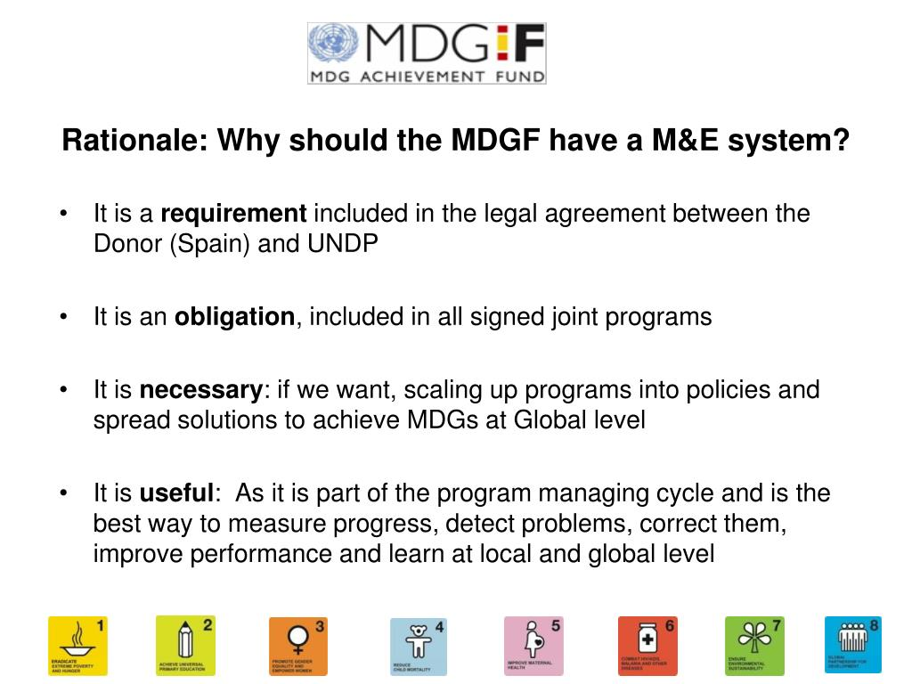 Rationale: Why should the MDGF have a M&E system?