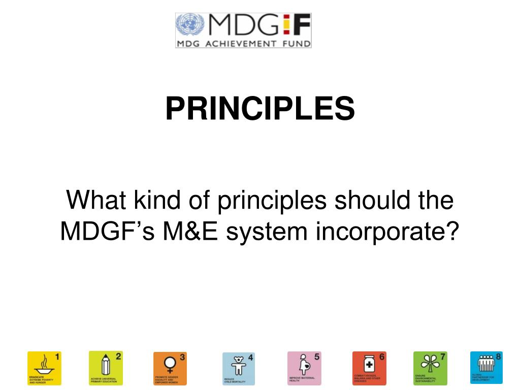 What kind of principles should the MDGF's M&E system incorporate?