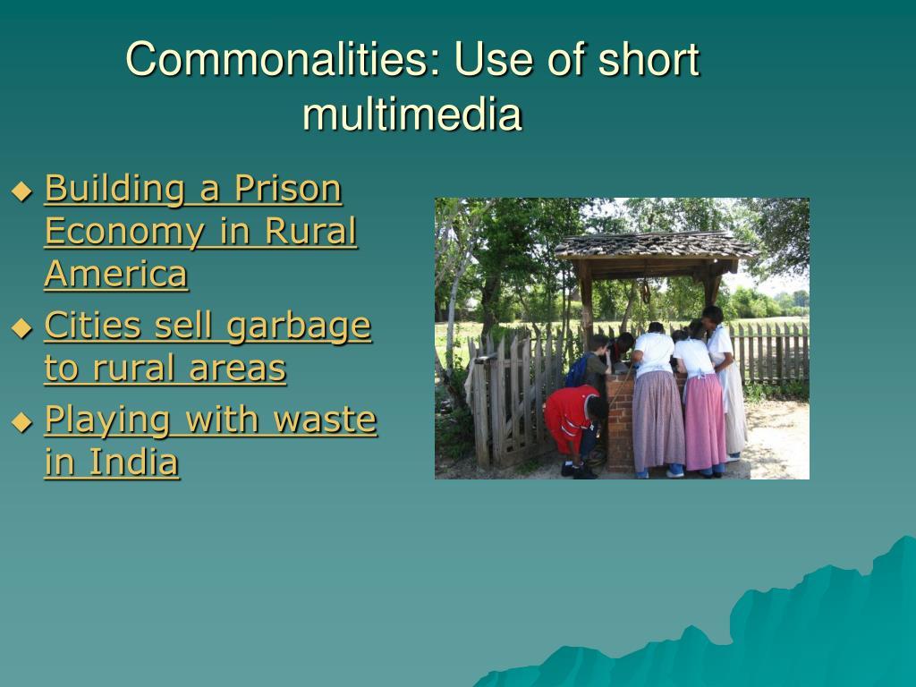 Commonalities: Use of short multimedia