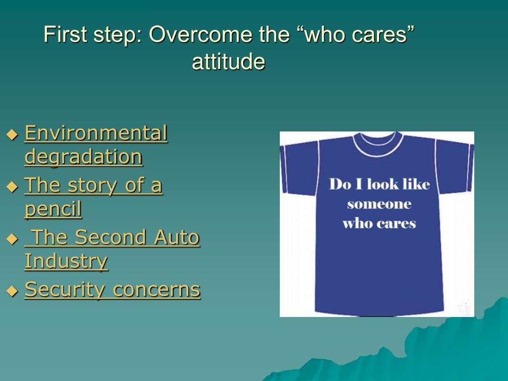 """First step: Overcome the """"who cares"""" attitude"""