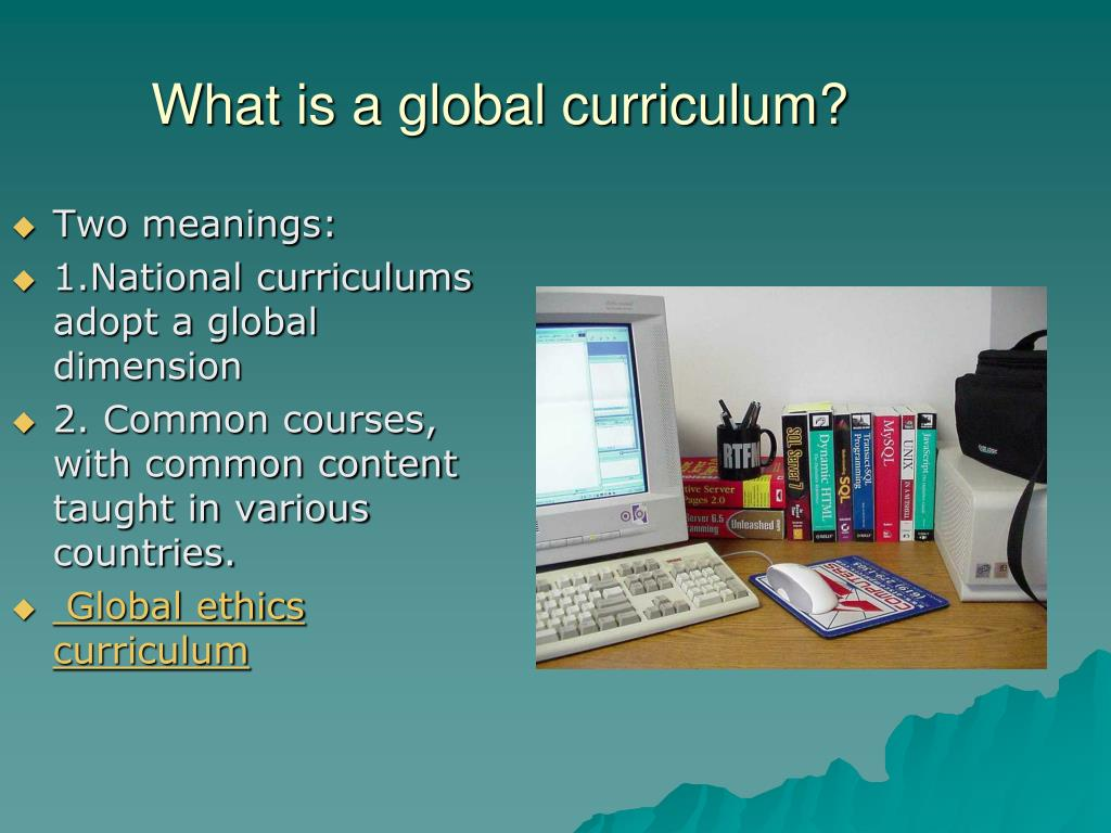 What is a global curriculum?