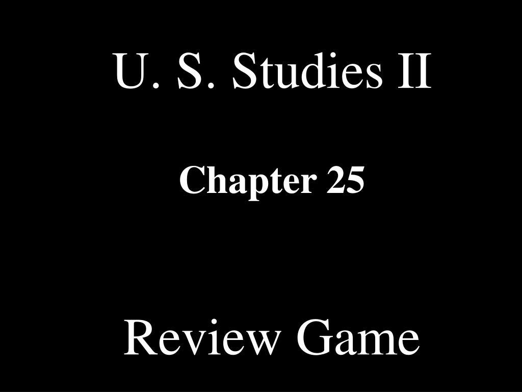 U. S. Studies II