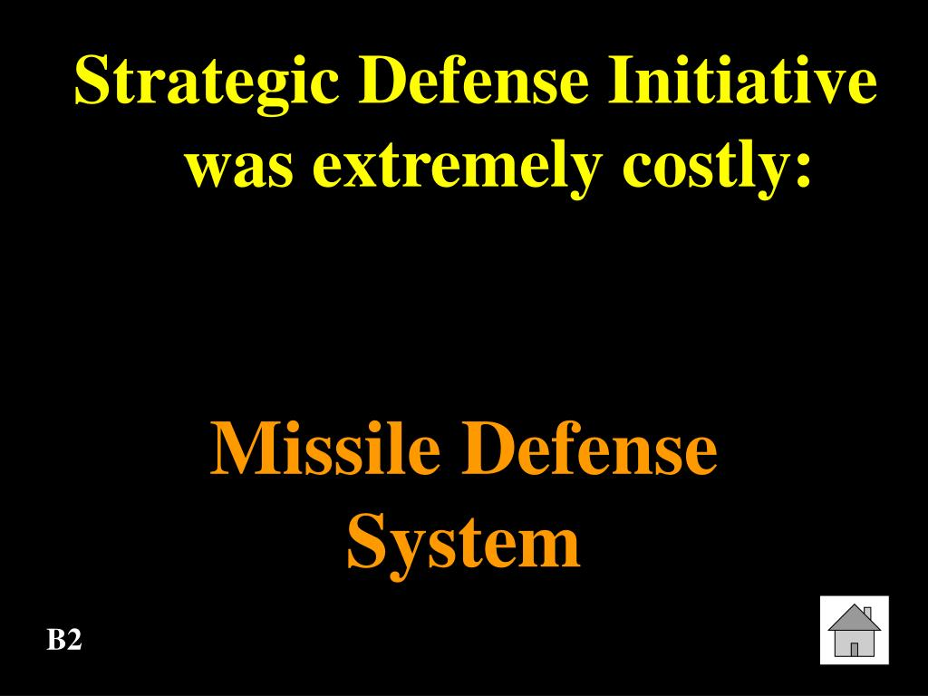 Strategic Defense Initiative was extremely costly: