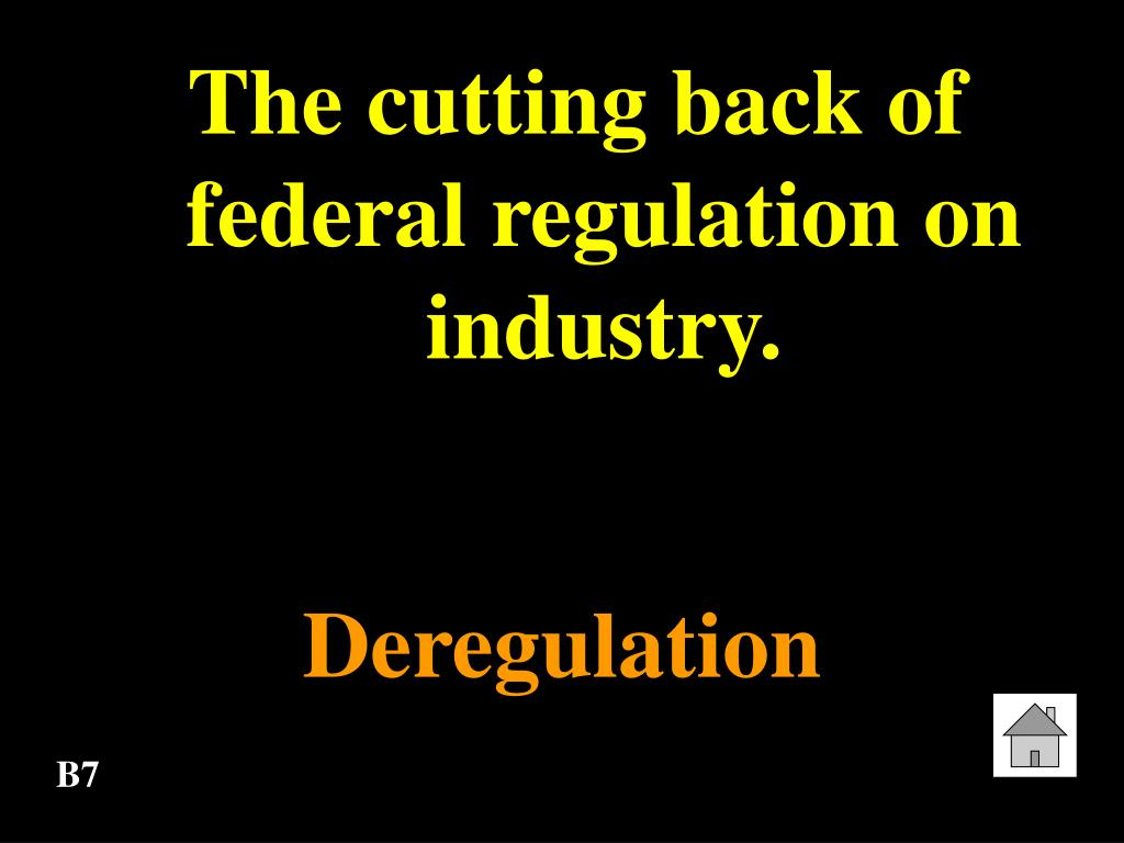 The cutting back of federal regulation on industry.