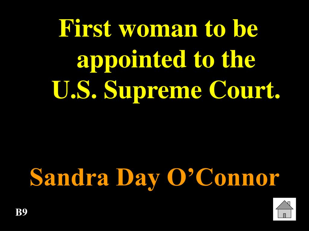 First woman to be appointed to the      U.S. Supreme Court.