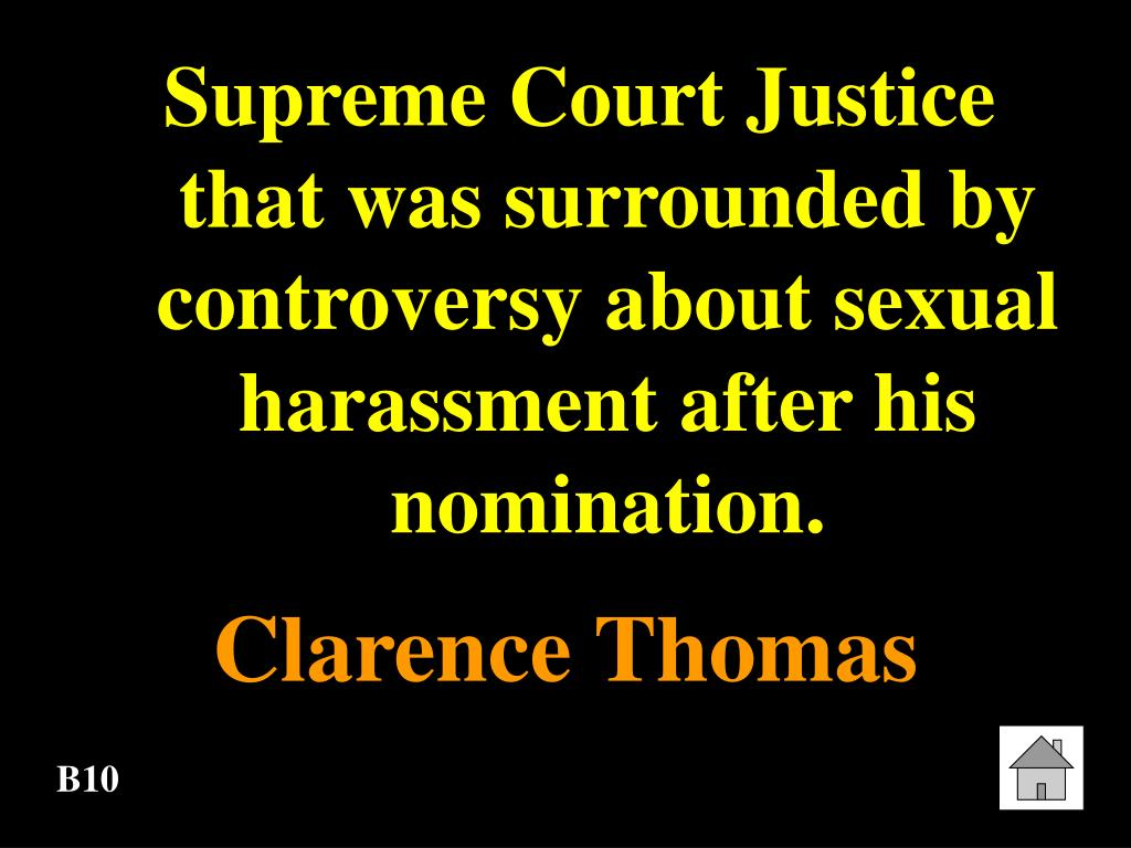 Supreme Court Justice that was surrounded by controversy about sexual harassment after his nomination.