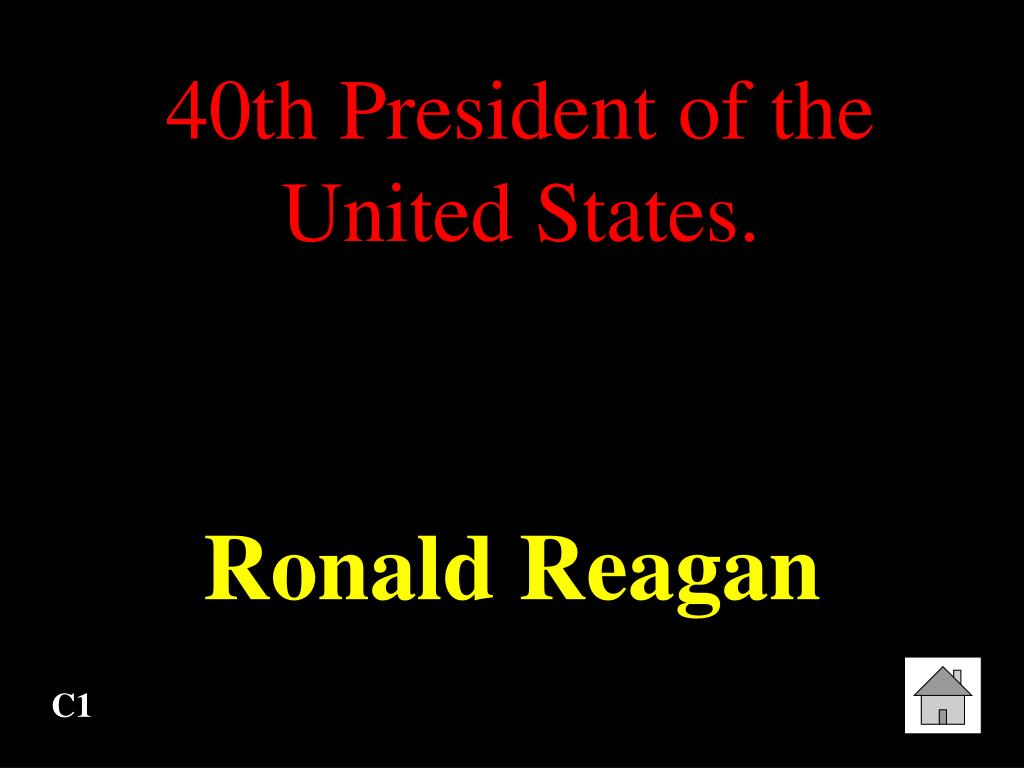 40th President of the United States.